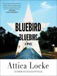 Bluebird, Bluebird / Attica Locke