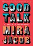 Good Talk: A Memoir in Conversations / Mira Jacob